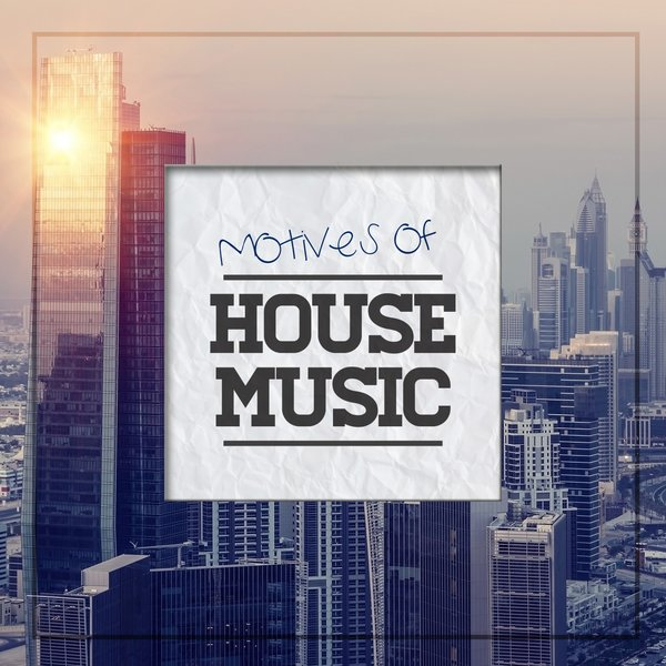 Various artists motives of house music vol 1 traxsource for House music bands