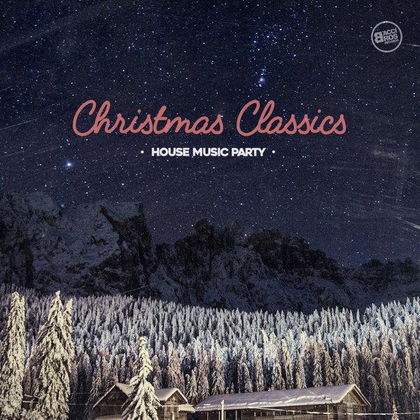 Various artists christmas classics house music party for Christmas house music