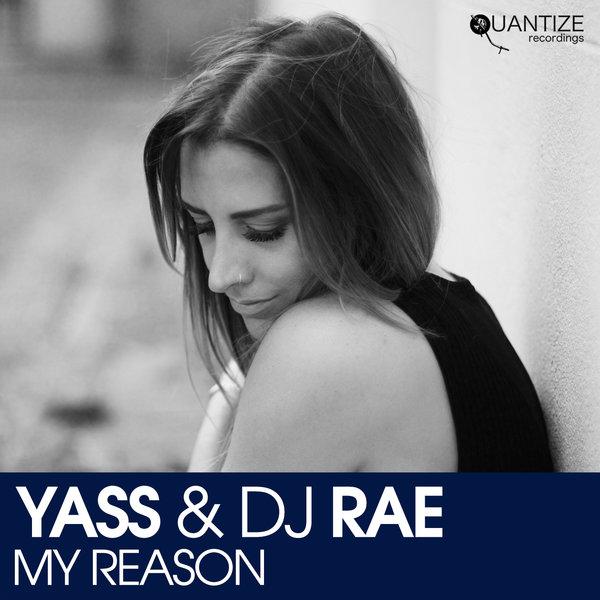Yass, DJ Rae - My Reason (Original Mix)