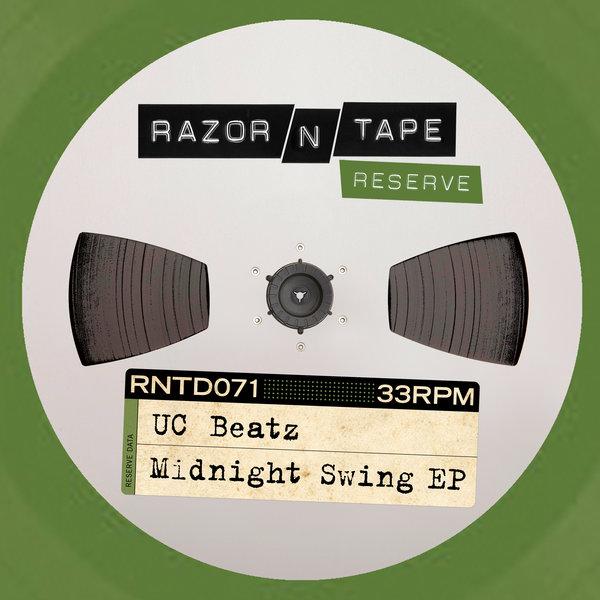 UC Beatz – Midnight Swing EP [Razor-N-Tape Records]