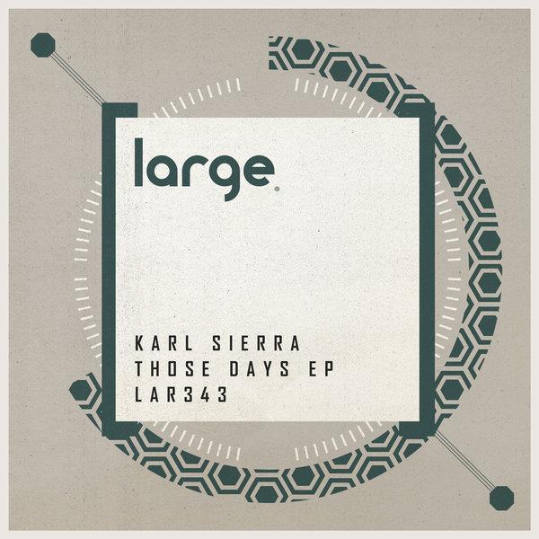 Karl Sierra – Those Days [Large Music]