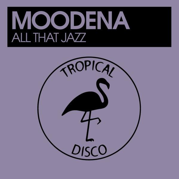 Moodena - All That Jazz (Original Mix) Zippy   Free Download