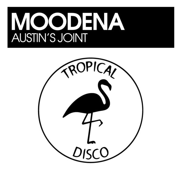 Moodena – Austin's Joint [Tropical Disco Records]