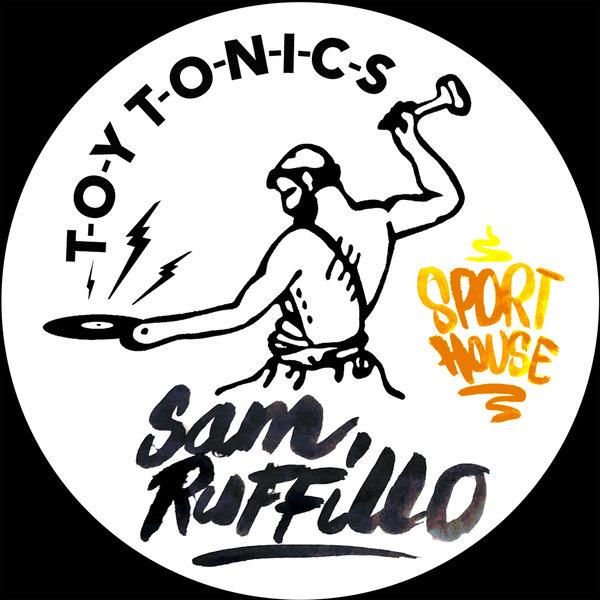 Sam Ruffillo – Sport House [Toy Tonics]