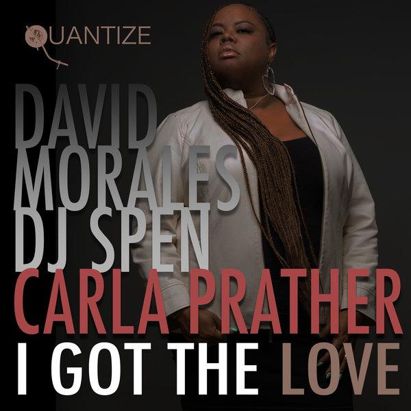 David Morales, DJ Spen & Carla Prather – I Got The Love [Quantize Recordings]