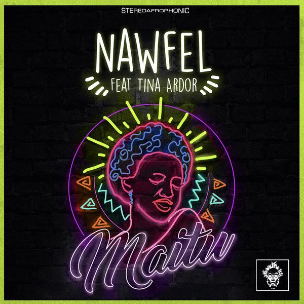Nawfel, Tina Ardor - Maitu (Original Mix)