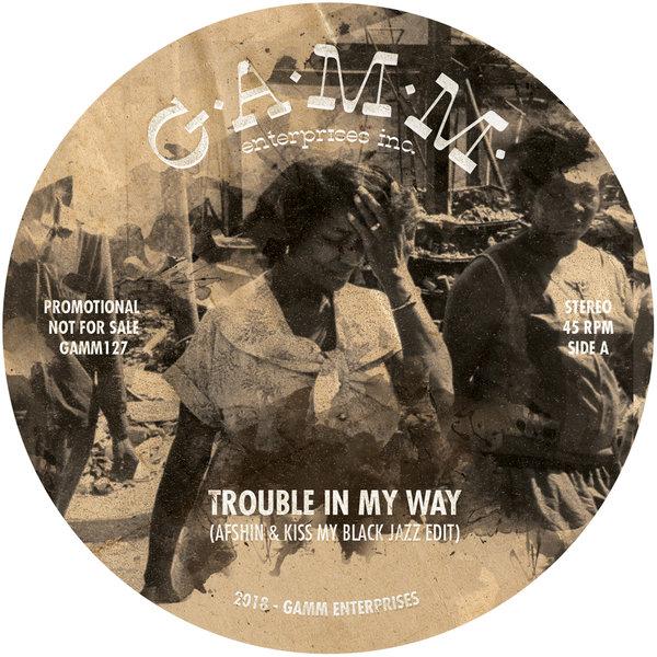 Afshin & Kiss My Black Jazz Edit – Trouble In My Way – The Riot [GAMM Enterprises]