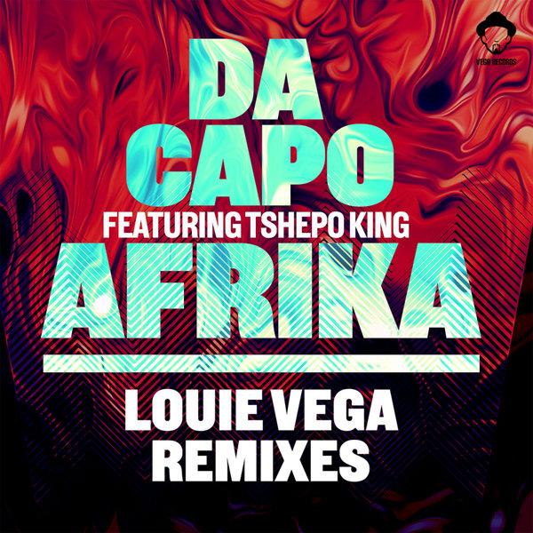 Da Capo Feat. Tshepo King - Afrika (Louie Vega Remix Vocal)