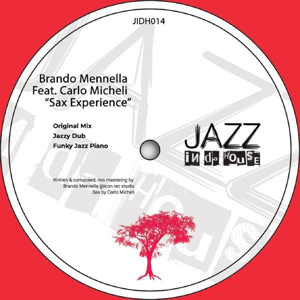 Brando Mennella feat. Carlo Micheli – Sax Experience [Jazz In Da House]