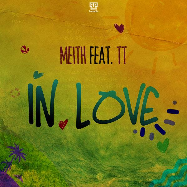 Meith Ft. TT - In Love [Kazukuta Records]