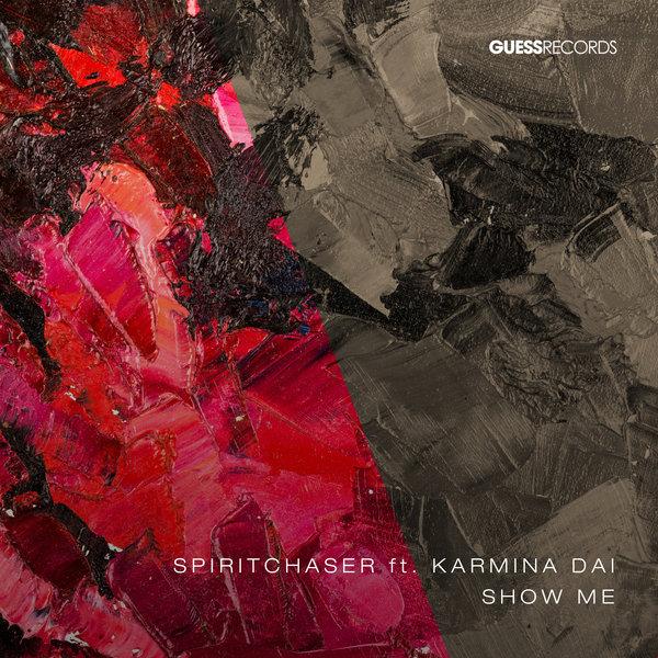 Spiritchaser feat. Karmina Dai – Show Me [Guess Records]