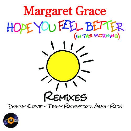 Margaret Grace Hope You Feel Better Danny Krivit Timmy Regisford
