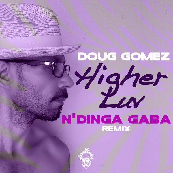 Doug Gomez – Higher Luv [Merecumbe Recordings]