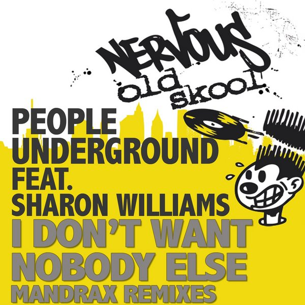 People Underground Feat Sharon Williams I Dont Want Nobody Else