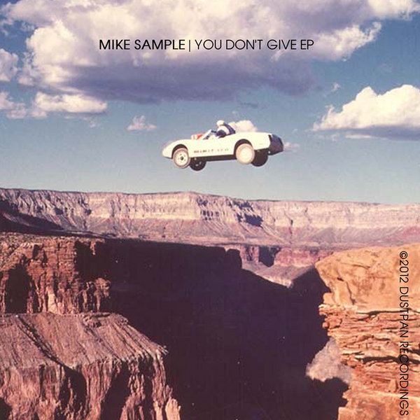 Mike Sample - You Don't Give EP on Traxsource