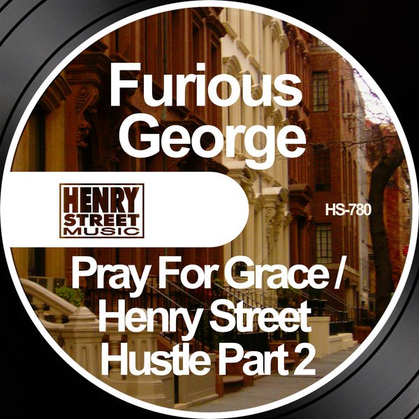 Marvelous Furious George Pray For Grace Henry Street Hustle Part 2 Interior Design Ideas Oxytryabchikinfo