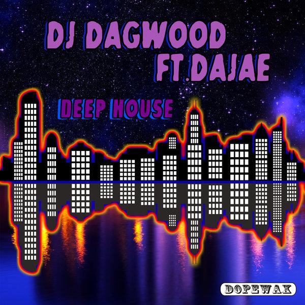 DJ Dagwood, Dajae - Deep House on Traxsource
