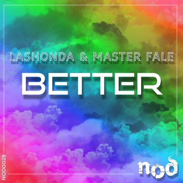 LaShonda & Master Fale – Better [NY-O-DAE Music]