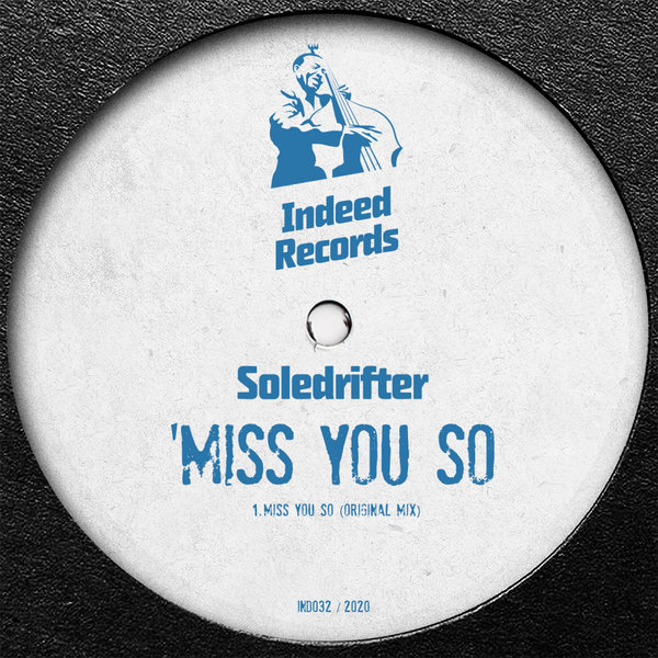 Soledrifter – Miss You So [Indeed Records]