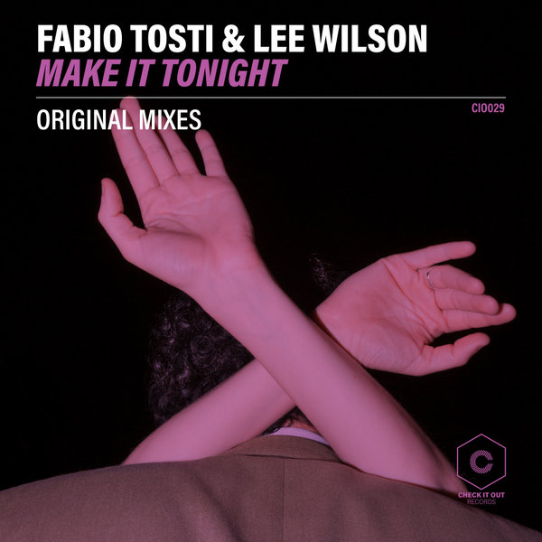 Fabio Tosti, Lee Wilson – Make It Tonight [Check It Out Records]