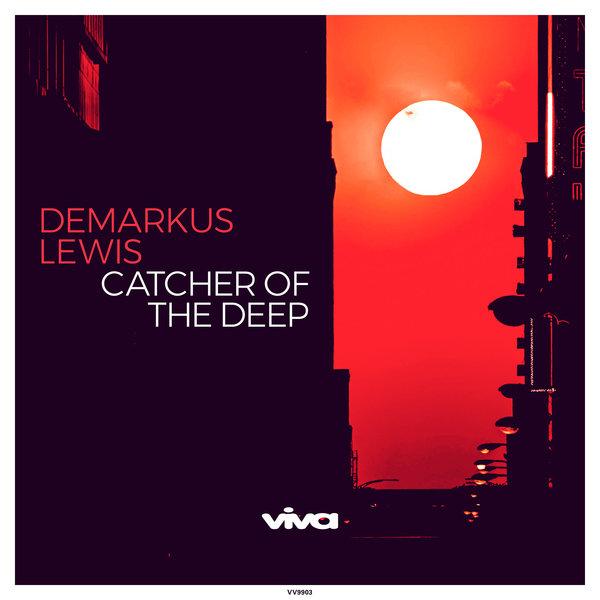 Demarkus Lewis – Catcher of the Deep [Viva Recordings]
