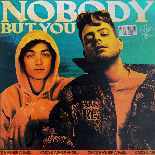 CMC$ and Asher Angel - Nobody But You on Traxsource