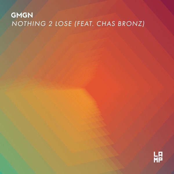 GMGN – Nothing 2 Lose (feat. Chas Bronz) [LAMP – PUZL Records]