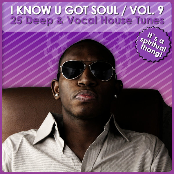 Various artists i know u got soul vol 9 25 deep for Soulful vocal house