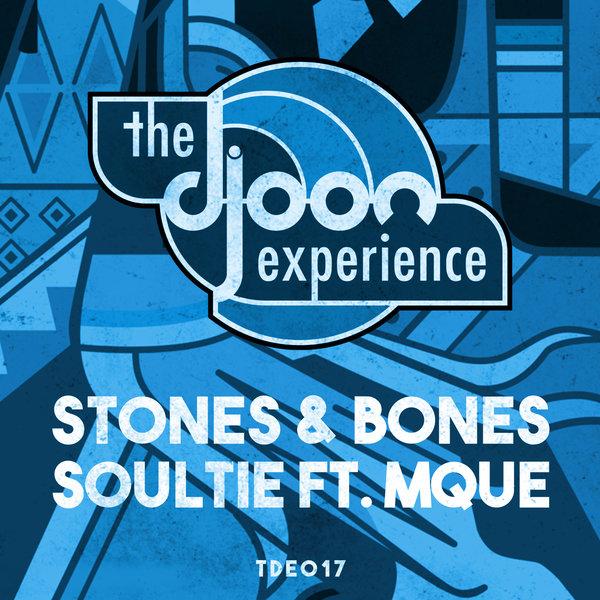 Stones & Bones, Mque – Soultie EP [Djoon Experience]