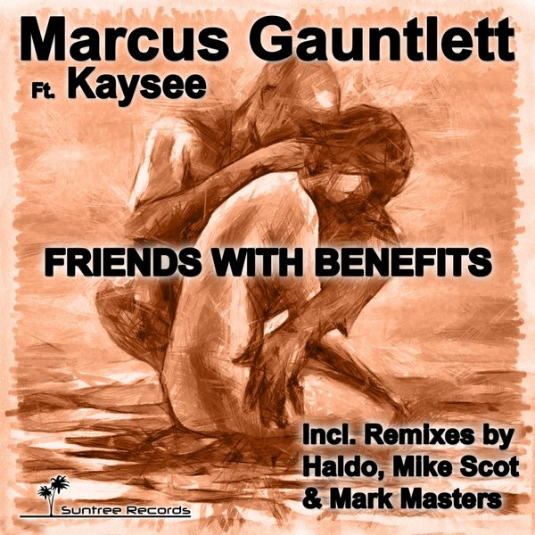 Marcus Gauntlett feat   Kaysee - Friends With Benefits on