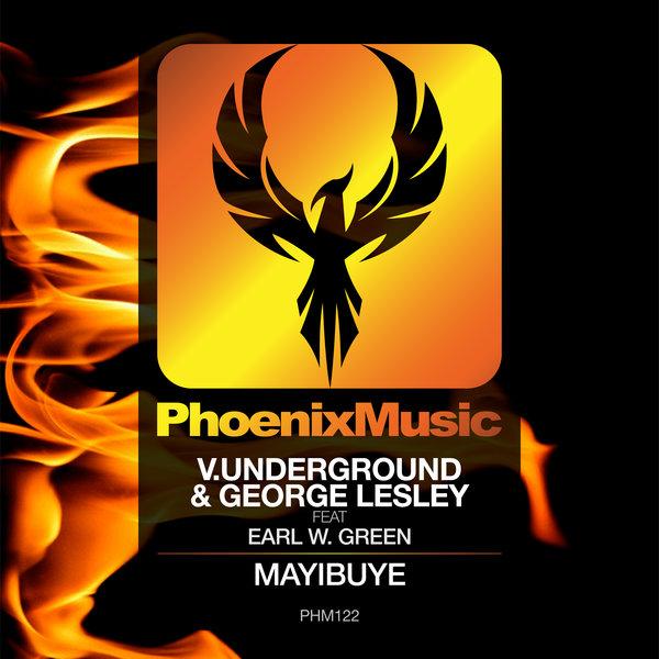 V.Underground & George Lesley Feat. Earl W. Green – Mayibuye [Phoenix Music]