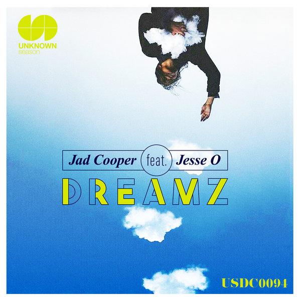 Jad Cooper feat. Jesse O – Dreamz [UNKNOWN season]