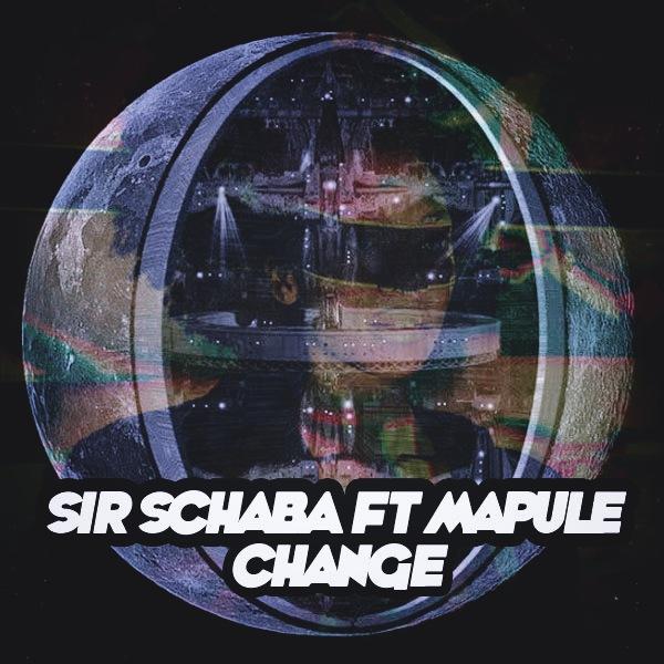 Sir Schaba, Mapule – Change [Afro Rebel Music]