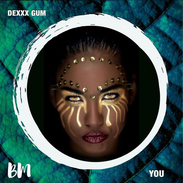 Dexxx Gum – You [Black Mambo]