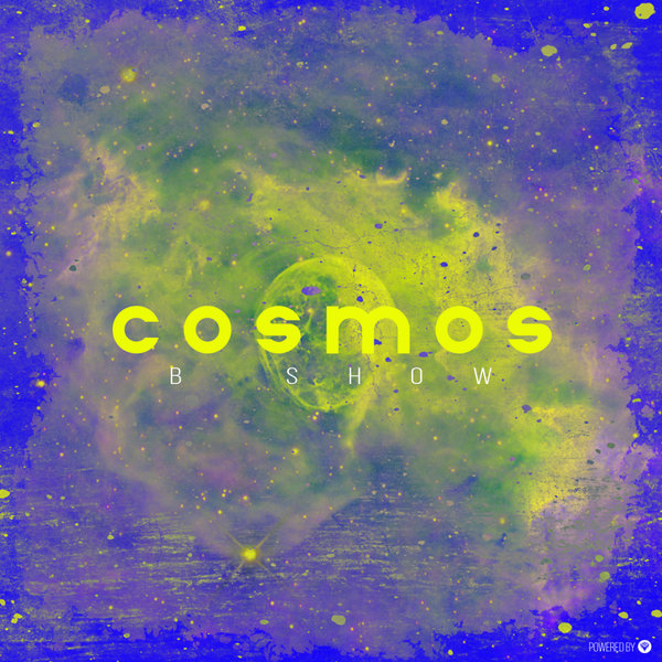 B Show - Cosmos (Original Mix)