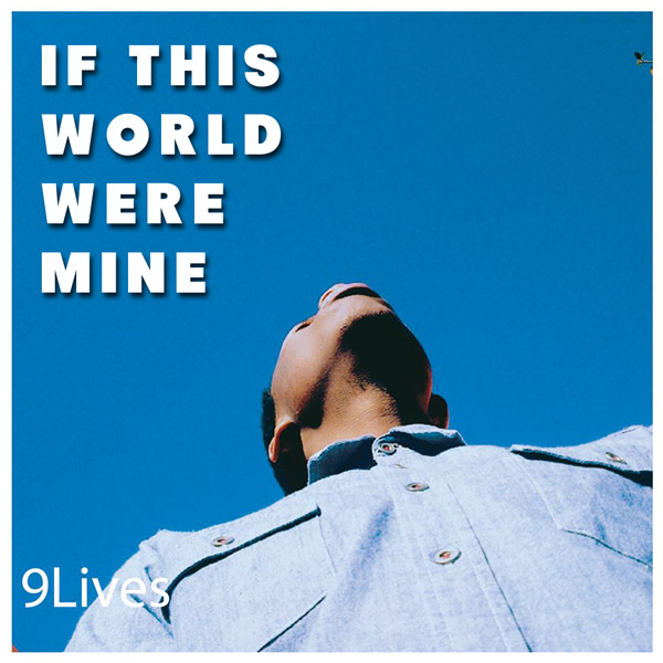 an analysis of if this world were mine Find lyrics of if this world were mine by ruben studdard on songaahcom - including song translations, artist biography, and more.