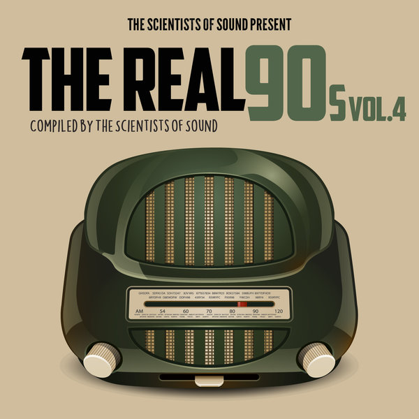 Various – The Real 90s Vol 4 Presented By The Scientists Of Sound [Unkwn Rec]