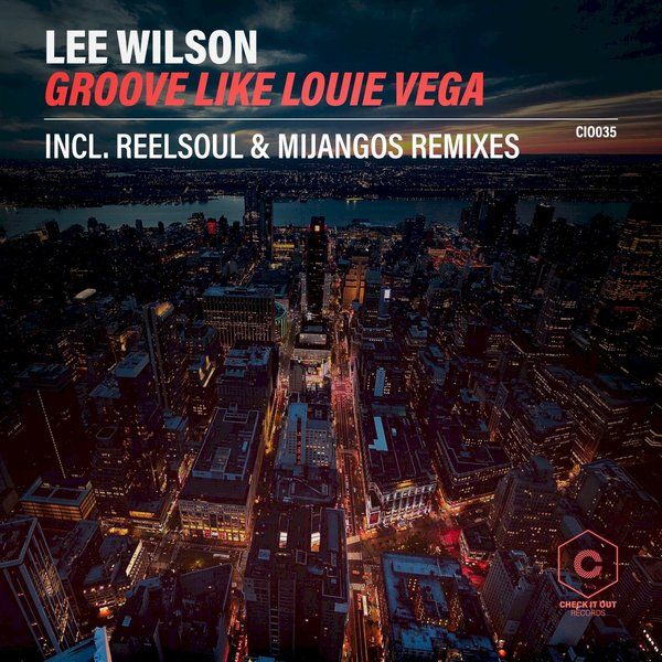 Lee Wilson – Groove Like Louie Vega [Check It Out Records]