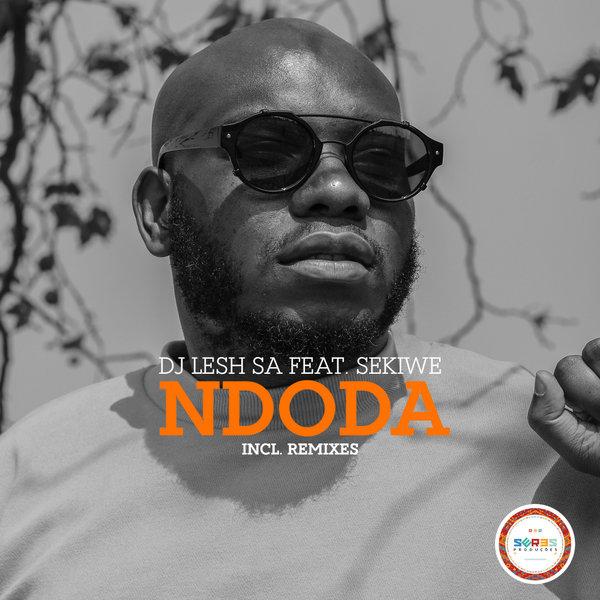 Dj Lesh Sa Feat Sekiwe - Ndoda (LiloCox Remix) (AfroTech)