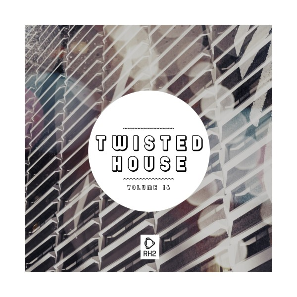Various Artists - Twisted House, Vol  16 on Traxsource