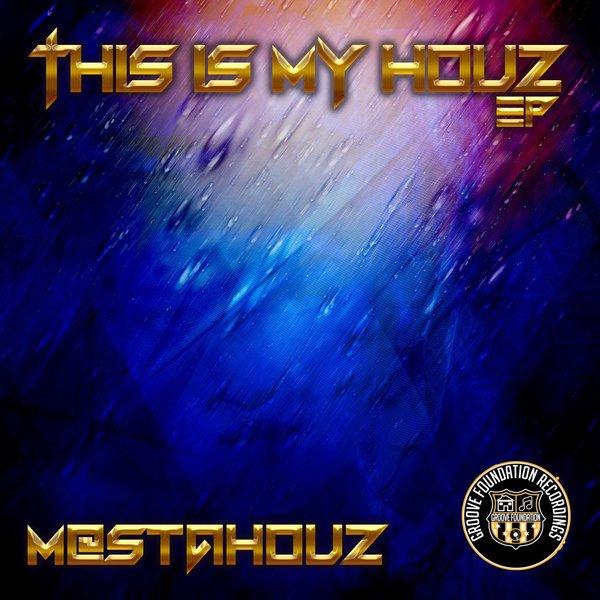 M@stahouz - This Is My Houz EP  Image