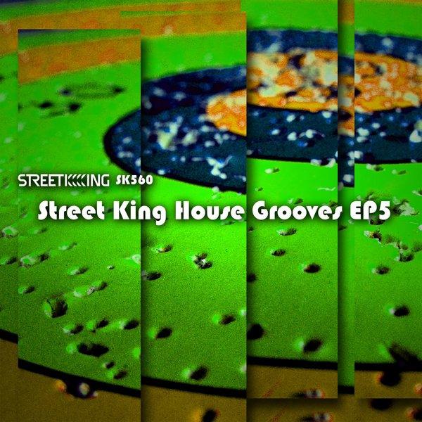 VA – Street King House Grooves EP 5 [Street King]
