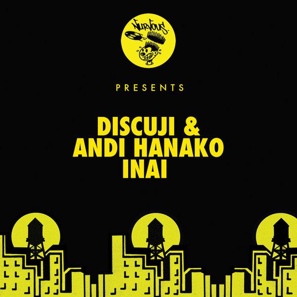 Discuji, Andi Hanako – Inai [Nurvous Records]