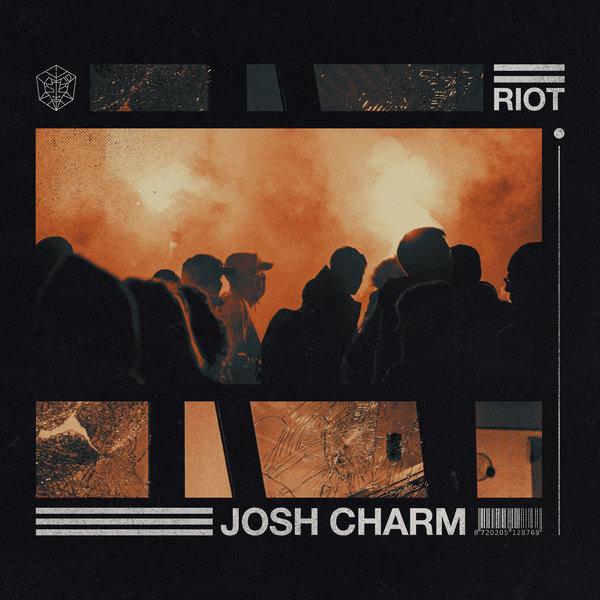 Josh Charm - Riot on Traxsource