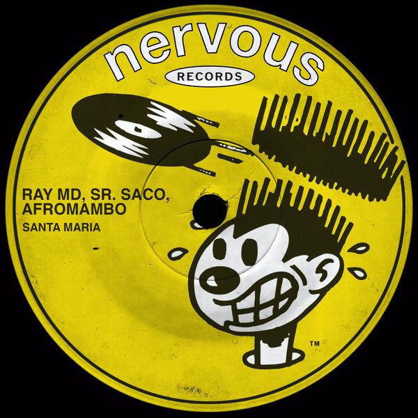 Ray MD, Sr. Saco, AfroMambo – Santa Maria [Nervous]