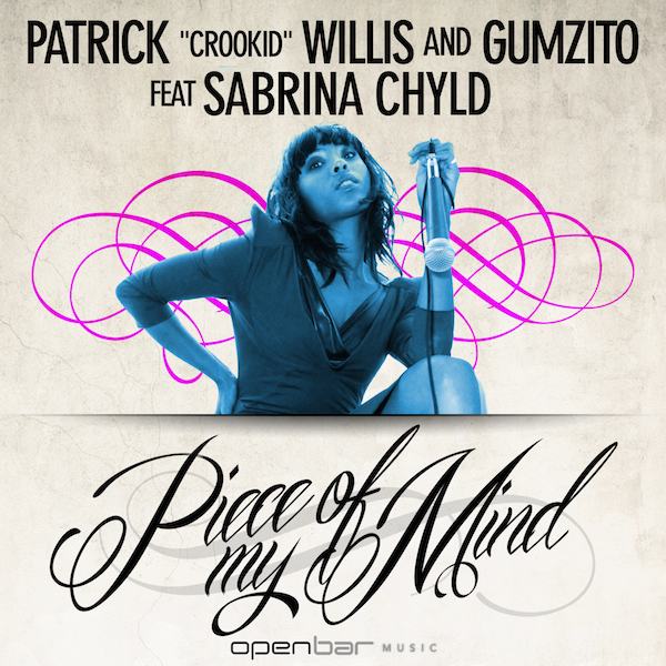 DJ Crookid, Gumzito, Sabrina Chyld – Piece Of My Mind [Open Bar Music]