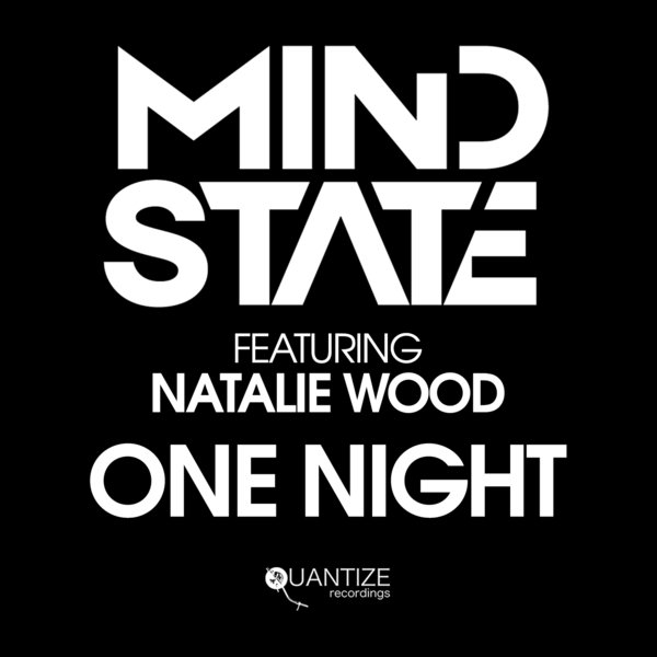 Mind State, Natalie Wood – One Night [Quantize Recordings]