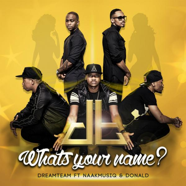 Call Out My Name By The Weekend: Dreamteam Feat. Naakmusiq & Donald