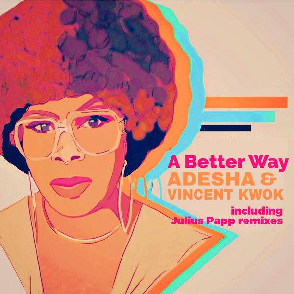 Adesha & Vincent Kwok – A Better Way [Eight Fifteen]