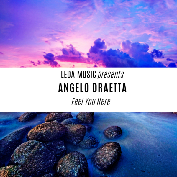 Angelo Draetta – Feel You Here [Leda Music]